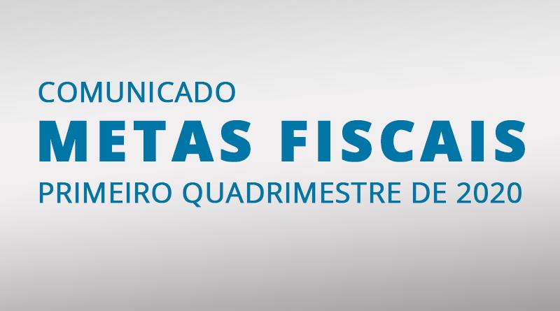 METAS FISCAIS DO PRIMEIRO QUADRIMESTRE DE 2020
