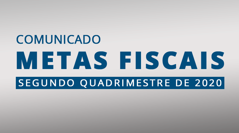 METAS FISCAIS DO SEGUNDO QUADRIMESTRE DE 2020